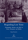 Regarding Lost Time: Photography, Identity, and Affect